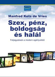 DE VRIES, MANFRED KETS - Szex, pénz, boldogság és halál - Feljegyzések a modern egérlyukból