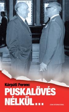 Kárpáti Ferenc - PUSKALÖVÉS NÉLKÜL...