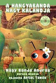 NAGY BANDÓ ANDRÁS - A Hangyabanda nagy kalandja (CD-melléklettel)
