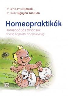 Dr. Jean-Paul Nowak, Dr. Joliot Nguyen Tan Hon - Homeopraktikák - Homeopátiás tanácsok az első napoktól az első évekig [eKönyv: epub, mobi]