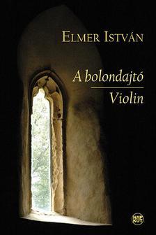 ELMER ISTVÁN - A bolondajtó | Violin