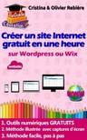 Olivier Rebiere Cristina Rebiere, - Créer un site internet gratuit en une heure [eKönyv: epub, mobi]