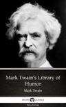 Delphi Classics Mark Twain, - Mark Twain's Library of Humor by Mark Twain (Illustrated) [eKönyv: epub,  mobi]