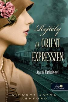 Lindsay Jayne Ashford - Rejtély az Orient Expresszen