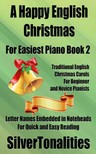 SilverTonalities - A Happy English Christmas for Easiest Piano Book 2 [eKönyv: epub,  mobi]