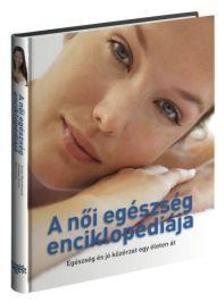 . - A női egészség enciklopédiája