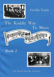 VAJDA CECILIA - THE KODÁLY WAY TO MUSIC BOOK 2 FOR SECONDARY LEVEL