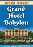 Bennett Arnold - Grand Hotel Babylon [eKönyv: epub,  mobi]