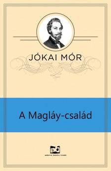 JÓKAI MÓR - A Magláy-család [eKönyv: epub, mobi]