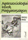 Tóth Pál Péter - Agrárszociológiai írások Magyarországon 1900-1945 [antikvár]