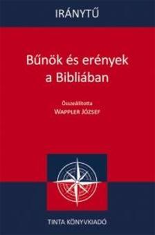 Wappler József (szerkesztő) - Bűnök és erények a Bibliában