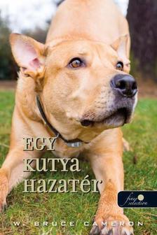 W. Bruce Cameron - Egy kutya hazatér