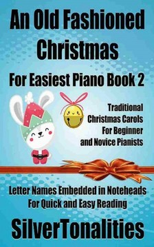 SilverTonalities - An Old Fashioned Christmas for Easiest Piano Book 2 [eKönyv: epub, mobi]
