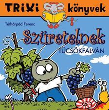 Tóthárpád Ferenc - Szüretelnek Tücsökfalván