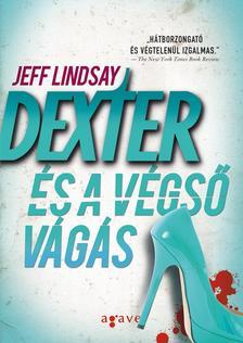 Jeff Lindsay - Dexter és a végső vágás