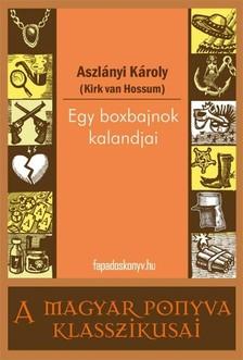 Aszlányi Károly - Egy boxbajnok kalandjai [eKönyv: epub, mobi]