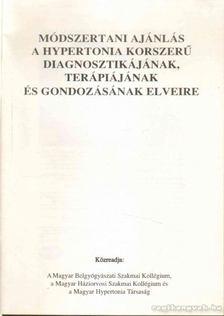 Dr. Tholt Mária (szerk.) - Módszertani ajánlás a hypertonia korszerű diagnosztikájának, terápikájának és gondozásának elveire [antikvár]