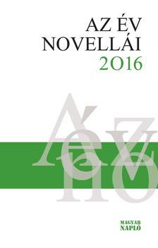 válogatta Erős Kinga - Az év novellái 2016