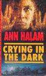 HALAM, ANN - Crying in the Dark [antikvár]