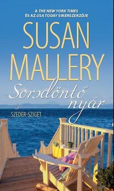 Susan Mallery - Sorsdöntő nyár