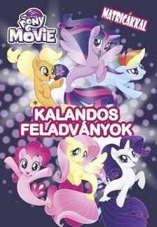 - My Little Pony the Movie / Kalandos feladványok matricákkal