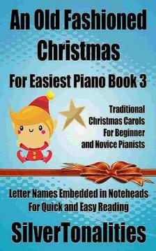 SilverTonalities - An Old Fashioned Christmas for Easiest Piano Book 3 [eKönyv: epub, mobi]