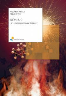 VILLÁNYI ATTILA - SEBŐ PÉTER - MK-4624-5 KÉMIA 9.