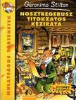 Geronimo Stilton - Nosztregerusz titokzatos kézirata<!--span style='font-size:10px;'>(G)</span-->