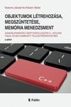 Attila Katona József és Kővári - Objektumok létrehozása, megszüntetése, memória menedzsment [eKönyv: epub, mobi]<!--span style='font-size:10px;'>(G)</span-->