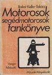 - Motorosok segédmotorosok tankönyve [antikvár]