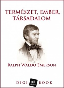 Ralph Waldo Emerson - Természet, ember, társadalom [eKönyv: epub, mobi]