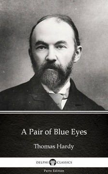 Thomas Hardy - A Pair of Blue Eyes by Thomas Hardy (Illustrated) [eKönyv: epub, mobi]