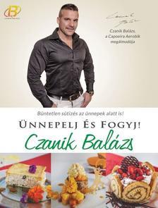 CZANIK BALÁZS - Ünnepelj és Fogyj