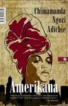 Chimamanda Ngozi Adichie - Amerikana [eKönyv: epub, mobi]