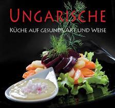 - Ungarische Küche auf gesunde Art und Weise