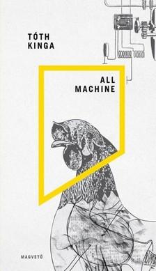 Tóth Kinga - All Machine [eKönyv: epub, mobi]