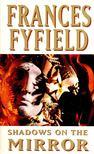 FYFIELD, FRANCES - Shadows on the Mirror [antikvár]