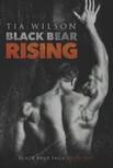 Wilson Tia - Black Bear Rising [eKönyv: epub,  mobi]