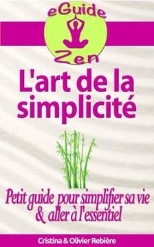 Olivier Rebiere Cristina Rebiere, - L'art de la simplicité [eKönyv: epub, mobi]
