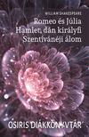 William Shakespeare - Romeo és Júlia - Hamlet, dán királyfi - Szentivánéji álom<!--span style='font-size:10px;'>(G)</span-->