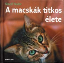 TAYLOR, DAVID - A MACSKÁK TITKOS ÉLETE <!--/H/-->