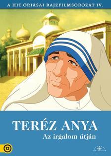 . - Teréz anya - Az irgalom útján