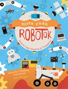 Jennifer Fretlan VanVoorst - Kerek világ - Robotok