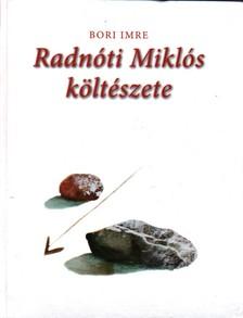 Bori Imre - RADNÓTI MIKLÓS KÖLTÉSZETE