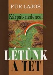 Für Lajos - KÁRPÁT-MEDENCEI LÉTÜNK A TÉT<!--span style='font-size:10px;'>(G)</span-->