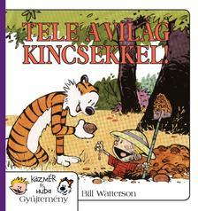 Bill Watterson - Tele a világ kincsekkel! - Kázmér és Huba