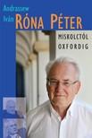 Andrassew Iván - Róna Péter - Miskolctól Oxfordig [eKönyv: epub, mobi]<!--span style='font-size:10px;'>(G)</span-->