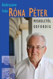 Andrassew Iván - Róna Péter - Miskolctól Oxfordig [eKönyv: epub, mobi]