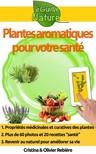 Olivier Rebiere Cristina Rebiere, - Plantes aromatiques pour votre santé [eKönyv: epub, mobi]