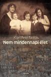Kornfeld Tamás - Nem mindennapi élet [eKönyv: pdf, epub, mobi]<!--span style='font-size:10px;'>(G)</span-->